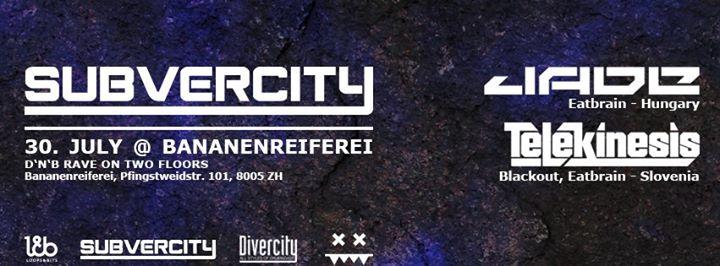 Subvercity with Jade & Telekinesis @ Bananenreiferei Zurich, 30.07.16