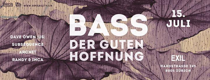 Bass der Guten Hoffnung w/ Dave Owen (NYC) @ EXIL, Zürich – 15.07.2017